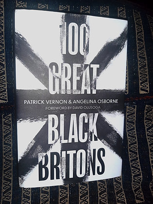 100 Great Black Britons  by Patrick Vernon and Angelina Osborne