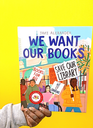 We Want Our Books - Jake Alexander - PRE-ORDER