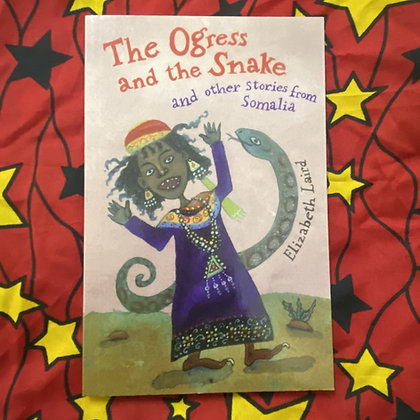 The Ogress and the Snake: and Other Stories from Somalia by Elizabeth Laird
