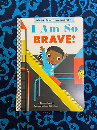 I am so Brave! by Stephen Krensky