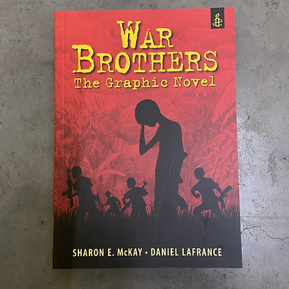 War Brothers: The Graphic Novel by Sharon McKay (TEEN)