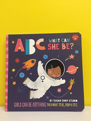 ABC for Me: ABC What Can She Be? by Jessie Ford
