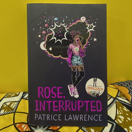 Rose, Interrupted by Patrice Lawrence