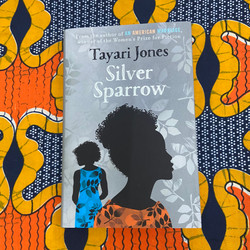 Silver Sparrow by Tayari Jones £16.99