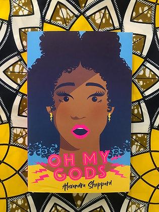 Oh My Gods By Alexandra Sheppard