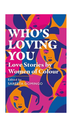 Who's Loving You: Love Stories by Women of Colour (Hardback) Pre-Order