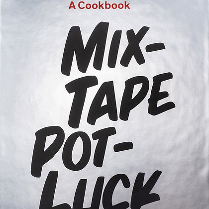 Mixtape Pot-luck Cookbook by Questlove