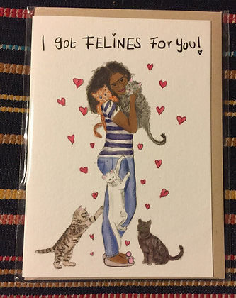 "Greeting card -""I got FELINES for you!"""