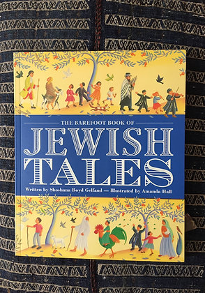The Barefoot Book of Jewish Tales by Shoshana Gelfand Boyd