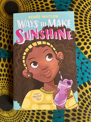 Ways to make Sunshine, Age 7+ by Renee Watson, illustrated by Mechal Roe