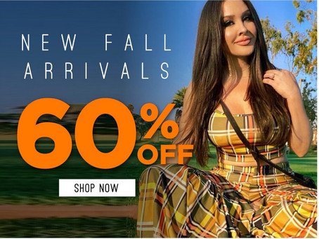 Just In! New Fall Arrivals 60% Off.