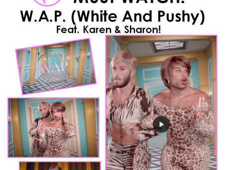 W.A.P. (White And Pushy) feat. Karen & Sharon! Must Watch.