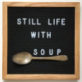still life with soup.jpeg