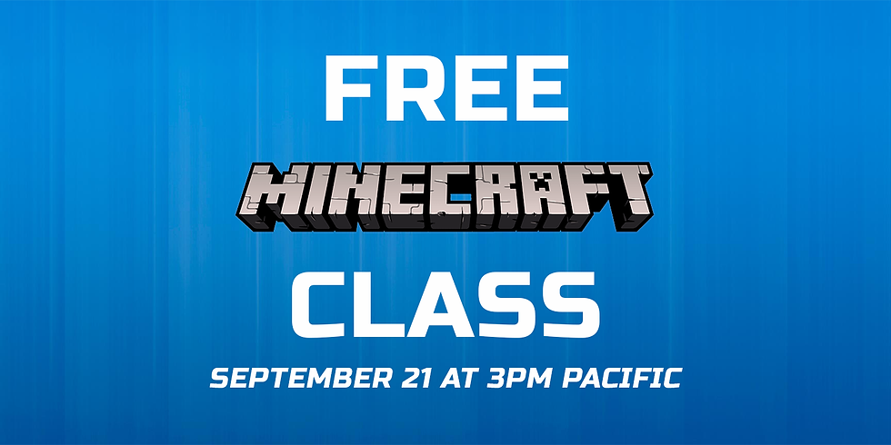 Free Minecraft Class - 9/21 at 3pm Pacific