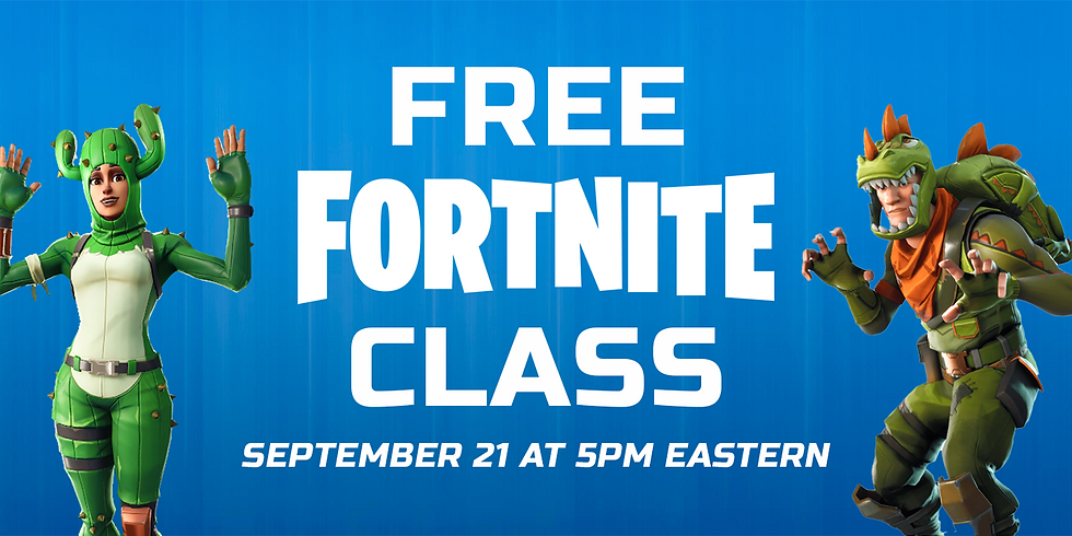 Free Fortnite Class - 9/21 at 5pm Eastern
