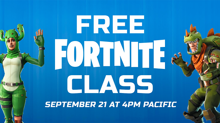 Free Fortnite Class - 9/21 at 4pm Pacific
