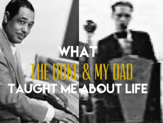 WHAT 'THE DUKE' & MY DAD TAUGHT ME ABOUT LIFE, AND ALL THAT JAZZ...