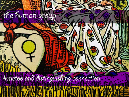 The human group - Session 4 - #metoo and distinguishing connection