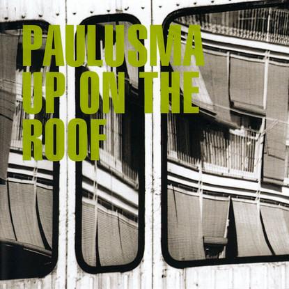 Paulusma - Up On The Roof