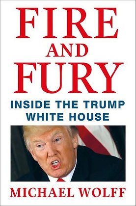 Fire and Fury: Inside the Trump White House - by Michael Wolff
