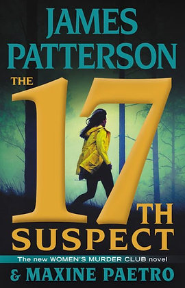 The 17th Suspect (Women's Murder Club #17) by James Patterson, Maxine Paetro