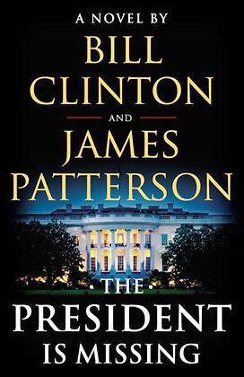 The President Is Missing - By James Patterson, Bill Clinton