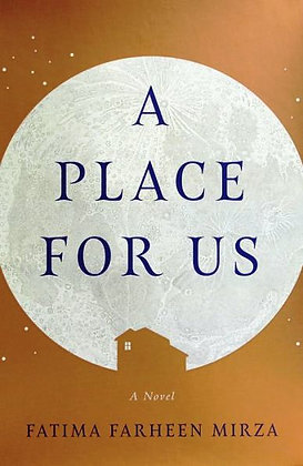 A Place for Us - by Mirza, Fatima Farheen