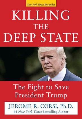 Killing the Deep State: The Fight to Save President Trump - by