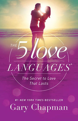 The 5 Love Languages: The Secret to Love That Lasts - by Gary Chapman