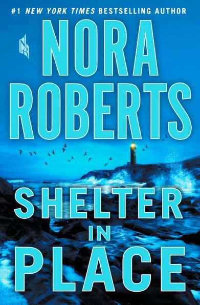 Shelter in Place - By Nora Roberts ISBN 1250161592 EAN 9781250161598