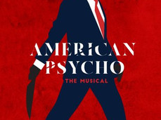 """Crazy about """"American Psycho: The Musical"""""""
