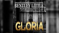 "Bentley Little Tackles Love & Loss in ""Gloria"""