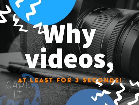 Why Video, At Least For 3 Seconds.