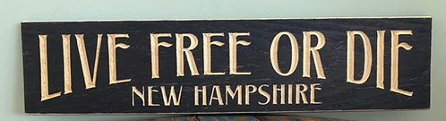 Live Free or Die Carved Wooden Sign