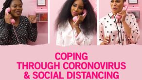 Coping With Coronavirus & Social Distancing