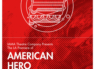 AMERICAN HERO with IAMA Theatre Company at Pasadena Playhouse
