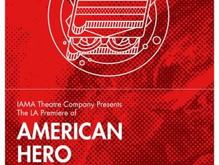 AMERICAN HERO with IAMA Theatre Company at Pasadena Playhouse