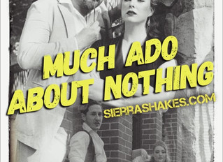 MUCH ADO ABOUT NOTHING with Sierra Madre Shakespeare Festival & Downtown Rep