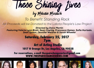 """The Spare Change Series presents """"These Shining Lives"""" to benefit Standing Rock"""