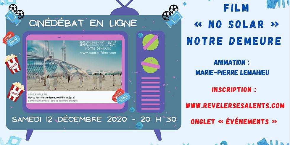 CinéDébat Gratuit en ligne «No Solar - Notre Demeure»