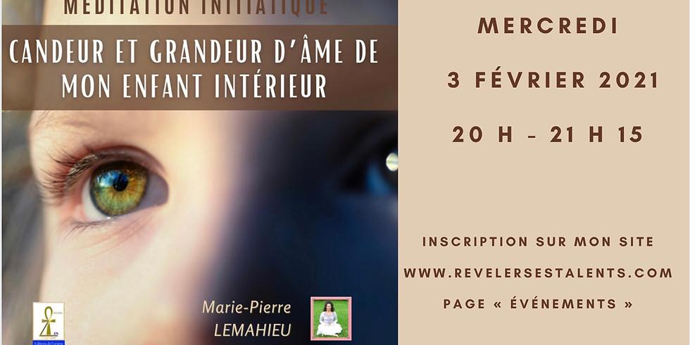Méditation initiatique «candeur et grandeur d'âme de mon enfant intérieur» - Lien disponible en replay à vie !!