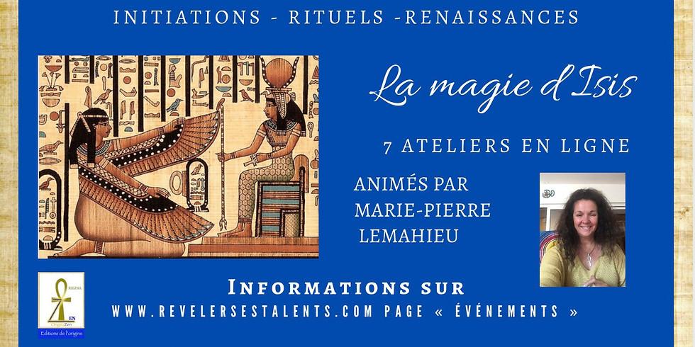 «LA MAGIE D'ISIS»  - 7 ateliers en ligne les samedis matins de 10 h à 12 h 30 - Un temple par mois en initiation -