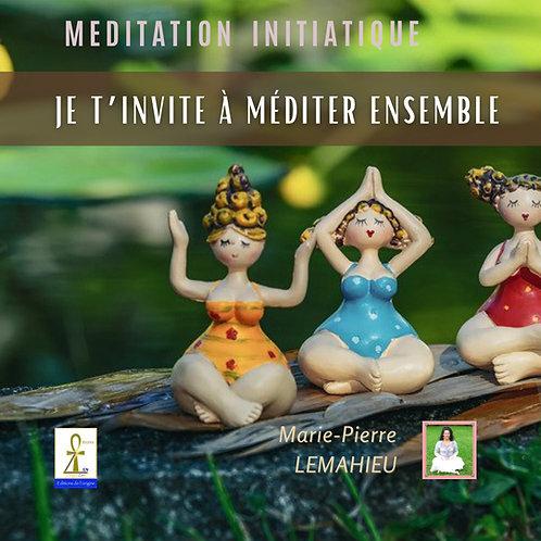 Je t'invite à méditer ensemble