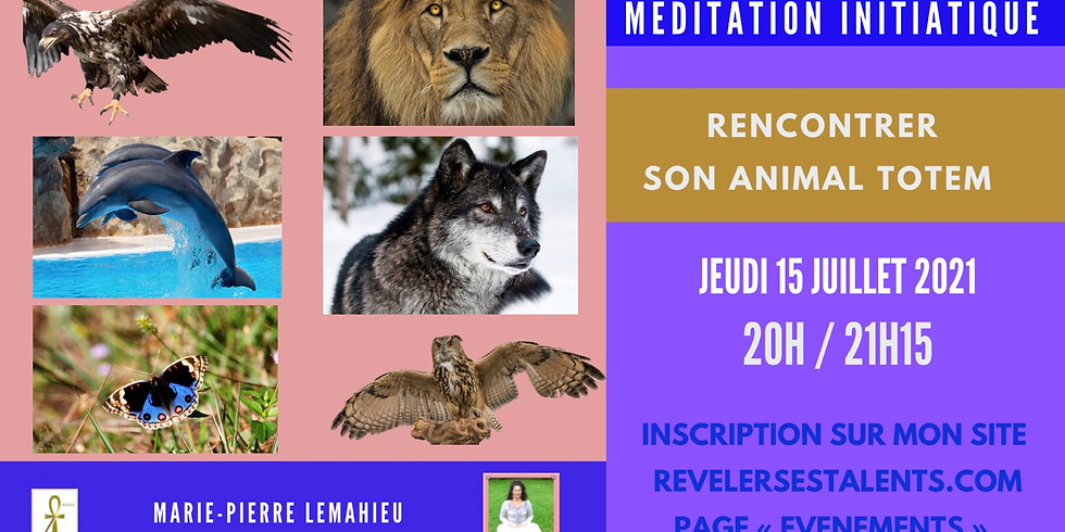 Méditation initiatique «rencontrer son animal totem»
