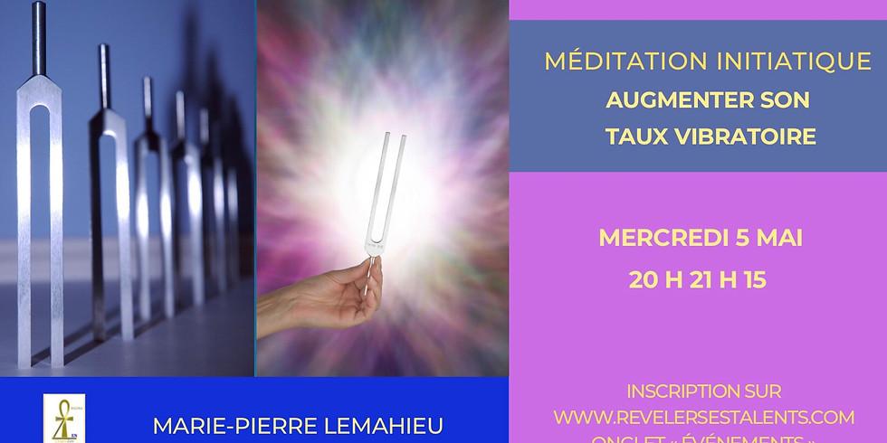 Méditation «augmenter son taux vibratoire»