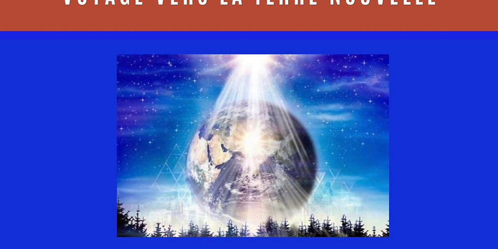 Méditation Initiative Collective  du mercredi soir «Voyage vers la Terre Nouvelle»