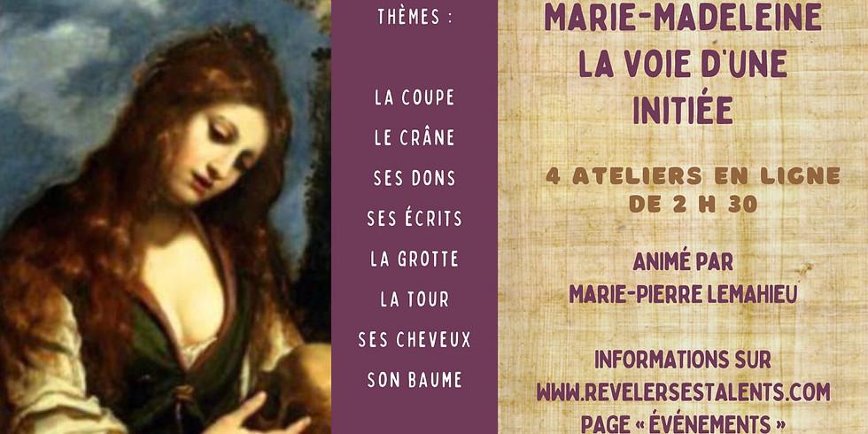 4 Ateliers en ligne «Marie-Madeleine, la voie d'une initiée»