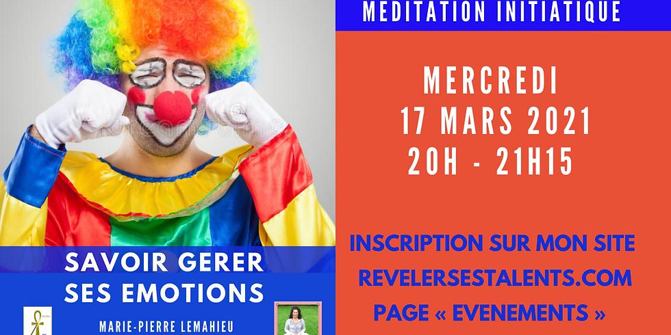 Méditation Initiatique «Savoir gérer ses émotions»