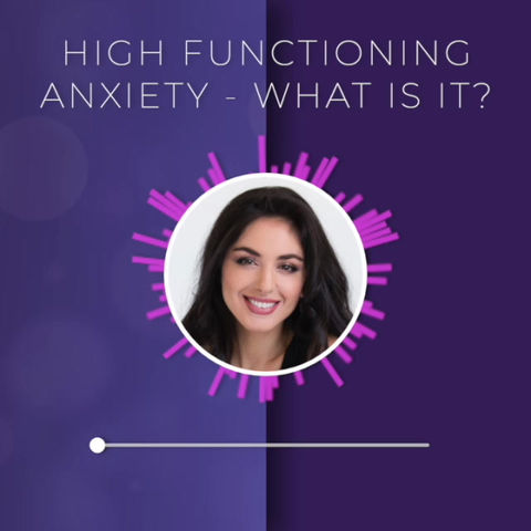 High Functioning Anxiety - What is it?