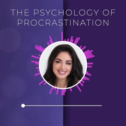 The Psychology of Procrastination
